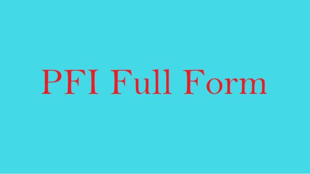 PFI Full Form