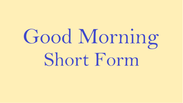 Good Morning Short Form