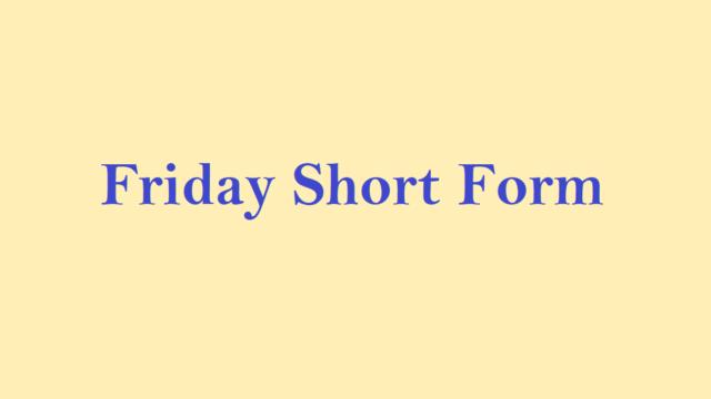 Friday Short Form