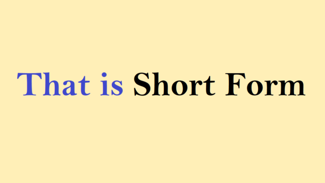 That is Short form
