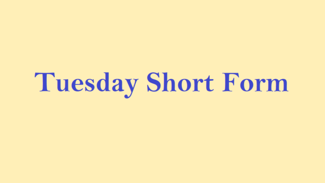 Tuesday Short form