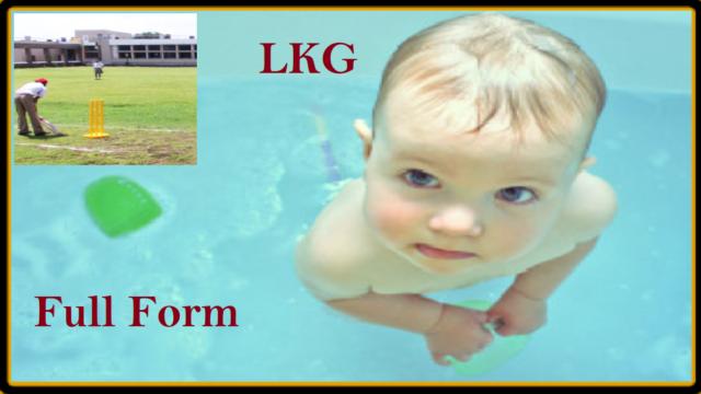 LKG Full Form