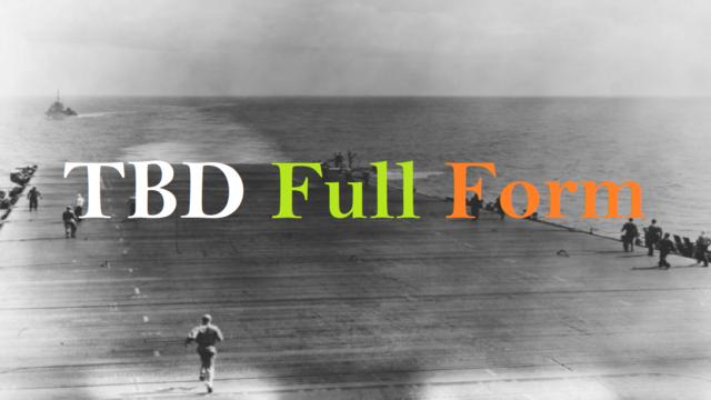 TBD Full Form